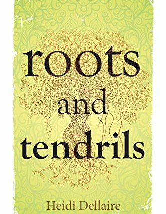Heidi Dellaire Roots and Tendrils